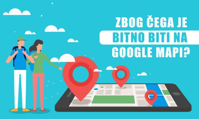 Zbog čega je bitno biti na Google mapi