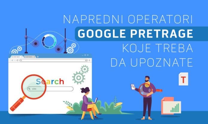 Napredni operatori Google pretrage koje treba da upoznate
